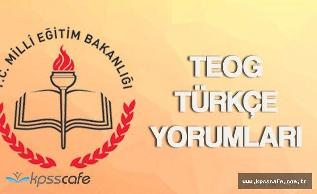 TEOG Heyecanı Türkçe İle Başladı! TEOG Türkçe Soruları , Cevaplar ve Yorumlar