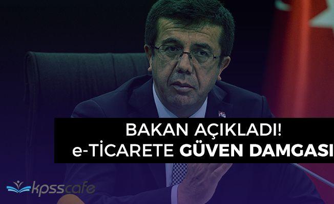 Ekonomi Bakanı Açıkladı! Elektronik Ticarete Güven Damgası Geliyor