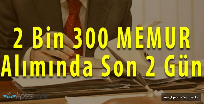 Maliye Bakanlığı KPSS puanlarıyla 2 Bin 300 Memur Alımı Son 2 Gün!