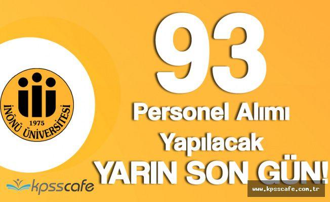 İnönü Üniversitesi 93 Sözleşmeli Personel Alımı Başvuruları Yarın Sona Eriyor !