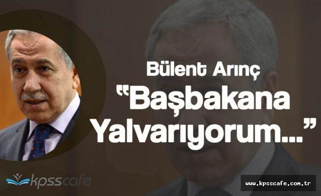 """Eski TBMM Başkanı Bülent Arınç Başbakan'a Yalvardı ' Artık Hayata Geçsin"""""""