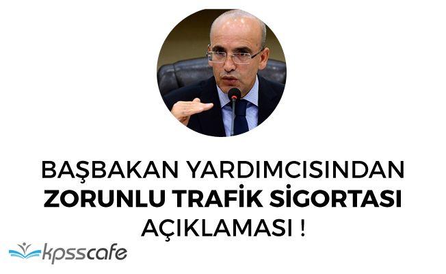 Başbakan Yardımcısından Zorunlu Trafik Sİgortası Açıklaması!