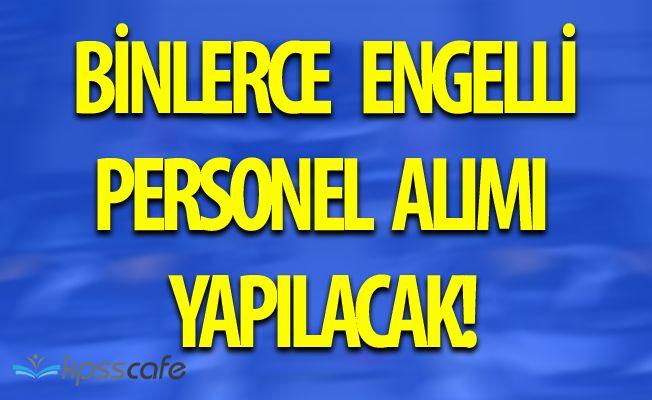 Türkiye Geneli Engelli Personel Alım İlanları 2017