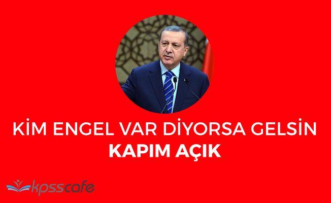 """Cumhurbaşkanı Erdoğan: """"Kim engel var diyorsa, kapım açık"""""""