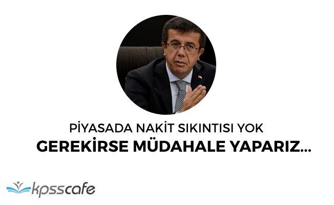 """Ekonomi Bakanı Zeybekçi: """"Nakit sıkıntısı yok"""""""