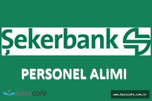 Şekerbank 16 Açık Pozisyonuna Personel Alımı Yapacak (Online Kolay Başvuru)