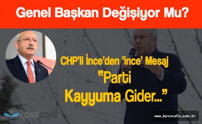 CHP Genel Başkanı Değişiyor Mu? İnce'den Kurultay Mesajı