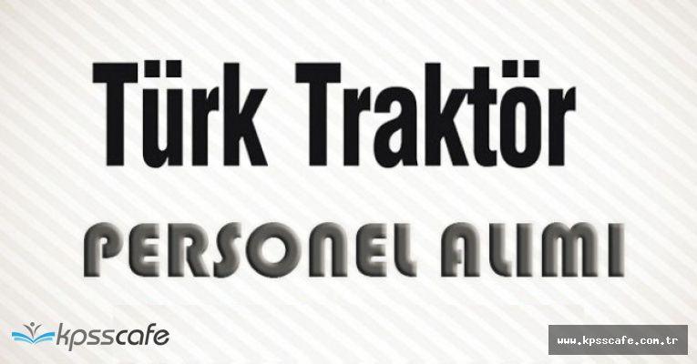 Türk Traktör 27 Pozisyonuna Personel Alımı Yapacak! Başvurular Alınıyor