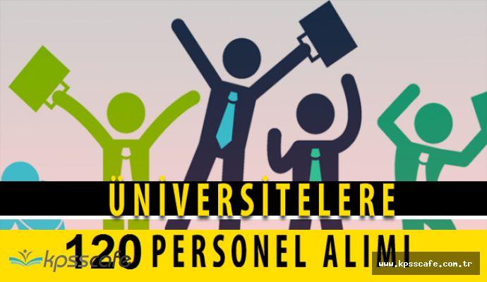 Üniversite Kurumlarına 120 Adet Personel Alımı Yapılacak!