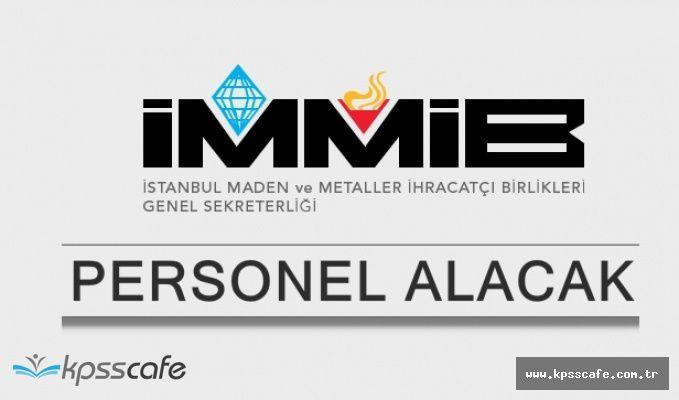 Maden Metaller İhracatçılar Birliği (İMMİB) Tecrübesiz Personel Alımında Son Günler!