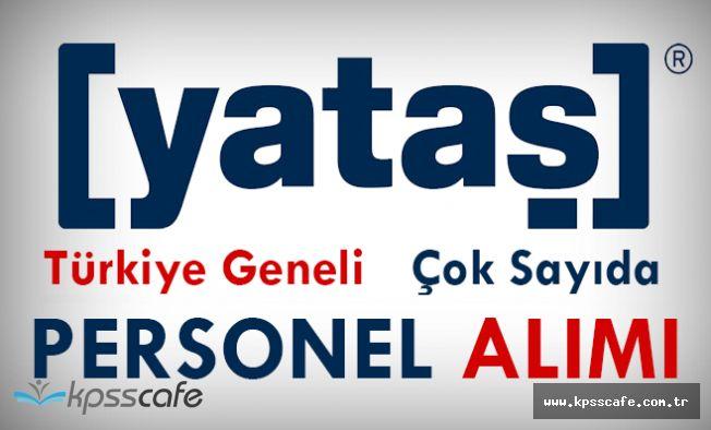 YATAŞ A.Ş Türkiye Geneli 43 Pozisyonuna Personel Alımı Yapıyor! Başvurular Sürüyor