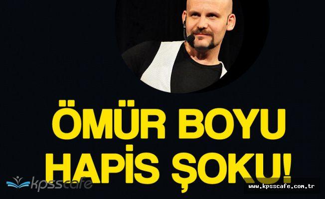 Son Dakika: Komedyen Atalay Demirci'ye Ömür Boyu Hapis Şoku
