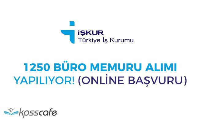 İŞKUR Aracılığıyla 1250 Büro Memuru Alınıyor! Online Başvuru