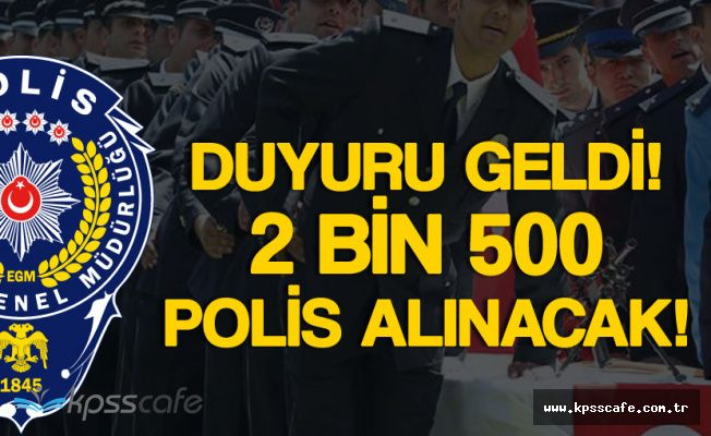 Son Dakika: En Az Lise Mezunu 2 Bin 500 Polis Alımı Duyurusu Geldi (PMYO)