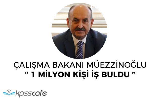 """Çalışma Bakanı Müezzinoğlu: """"1 milyon kişi iş buldu"""""""