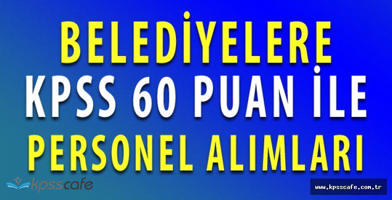 KPSS'den 60 Puan Yeterli! Belediyelere Daimi Personel Alımları (Lise Mezuniyeti)