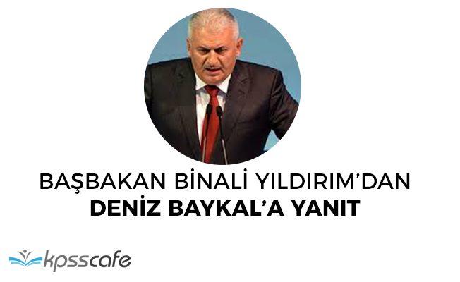 Başbakan Binali Yıldırım'dan Deniz Baykal'a Yanıt!