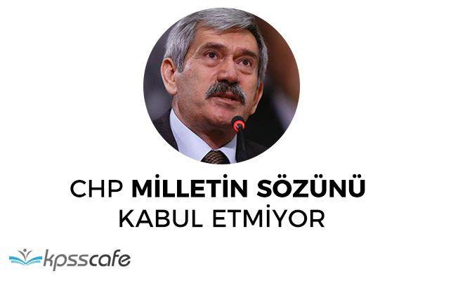 """MHP: """"CHP milletin sözünü kabul etmiyor"""""""