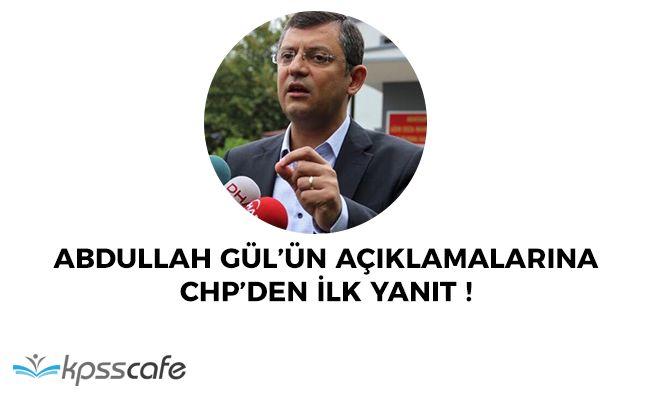 Abdullah Gül'ün Açıklamalarına CHP Tarafından İlk Yanıt