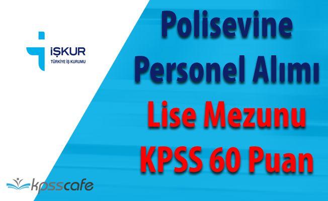 Polisevine Personel Alımı Başvuruları Başladı (Lise Mezunu - KPSS 60 Puan)