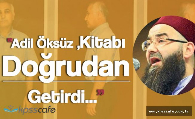 Cübbeli Ahmet'den FETÖ Firarisi Adil Öksüz Açıklaması