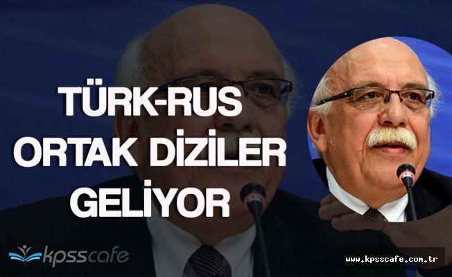 """Bakan Avcı: """" Türk-Rus Ortak Diziler Geliyor """""""