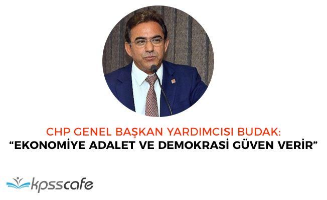 """CHP: """"Ekonomiye güven verecek olan adalet ve demokrasidir"""""""