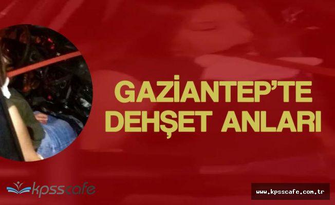 Gaziantep'te Dehşet Anları! Sağlık Ekipleri Bile Şok Oldu
