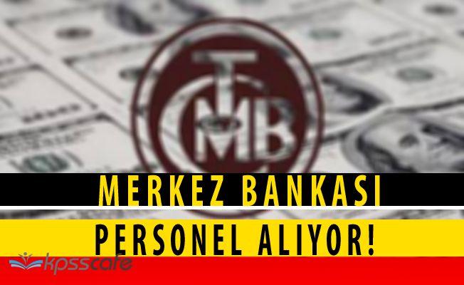 Merkez Bankası Kadrolu ve Sözleşmeli Personel Alımları Yapıyor