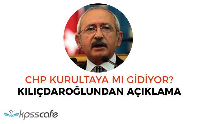 CHP Olağanüstü Kurultaya Gidecek Mi? Kemal Kılıçdaroğlundan Açıklama