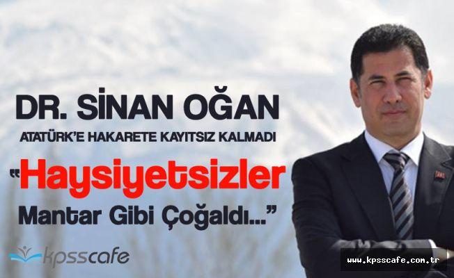 Sinan Oğan'dan Atatürk'e Küfür Eden Müptezellere Sert Mesaj!