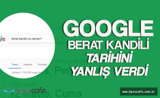 Google Berat Kandili Tarihini Yanlış Verdi!