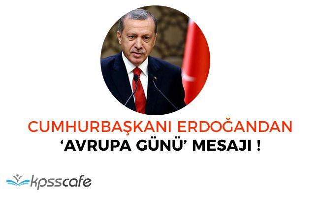 Cumhurbaşkanı Erdoğandan 'Avrupa Günü' Mesajı