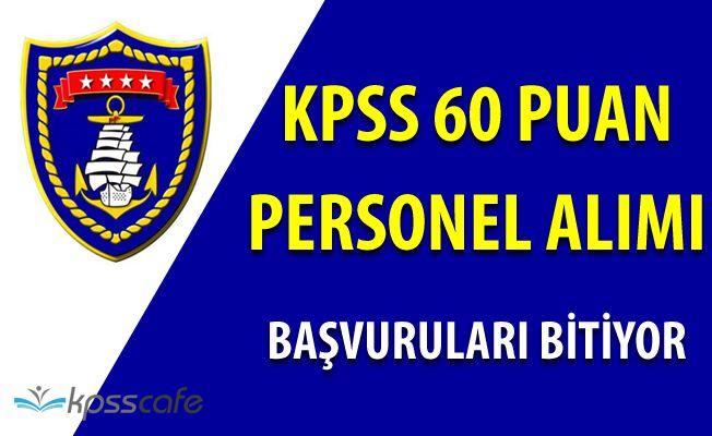 Deniz Kuvvetleri KPSS 60 Puan ile Personel Alım Sürecinin Sonuna Geliniyor
