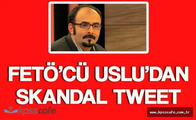 FETÖ'cü Uslu'dan Hayatını Kaybeden Başsavcı Hakkında Skandal Tweet!