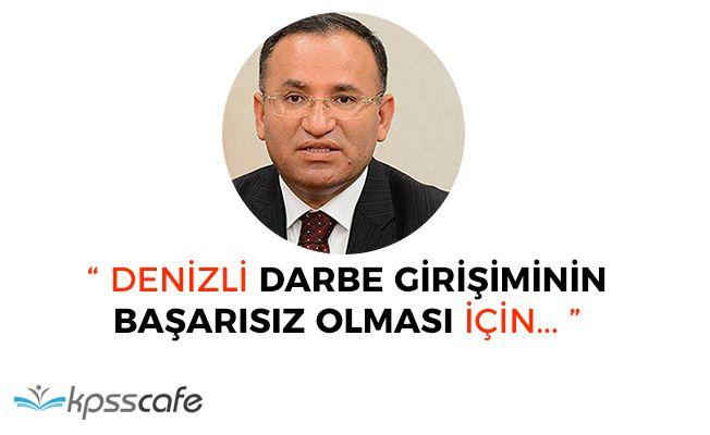 """Adalet Bakanı Bozdağ: """"Denizliler darbenin başarısız olması için..."""""""