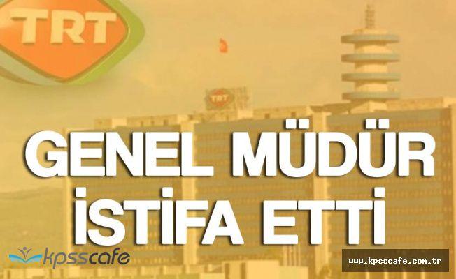 Ankara'dan Flaş Haber! TRT Genel Müdürü İstifa Etti