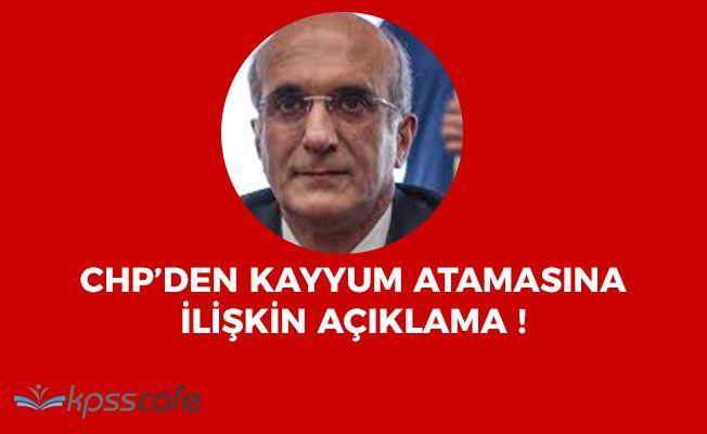 CHP'den Kayyum Atanan İl Yönetimi Hakkında Açıklama Yapıldı!