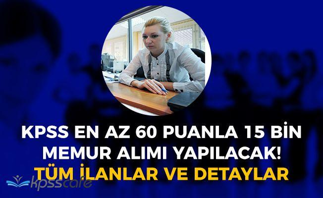 Mayıs Ayında Kamuya KPSS En Az 60 Puanla 15 Bin Memur Alınıyor! (Bakanlıklar, Belediyeler ve Üniversiteler)