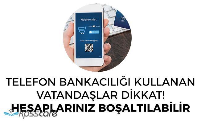 Telefondan İnternet Bankacılığı, Online Alışveriş Hizmeti Kullananlar Dikkat: Büyük Tehlike!