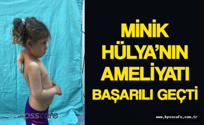 Sevindiren Haber! Minik Hülya'nın Ameliyatı Başarıyla Gerçekleşti