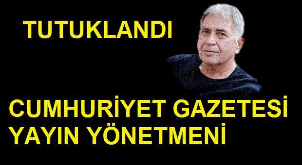 Cumhuriyet Gazetesi Yayın Yönetmeni Gazeteci Oğuz Güven Tutuklandı!