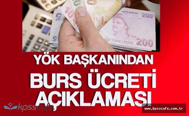 YÖK Başkanı Saraç'tan Açıklama ! Burs Ücreti 1800 TL'ye Çıkarıldı