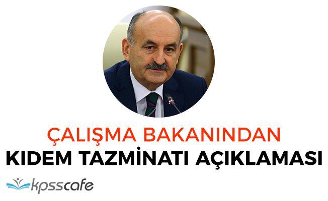Çalışma Bakanından Kıdem Tazminatı Açıklaması! Yüzde 80 Hak Kaybı Var