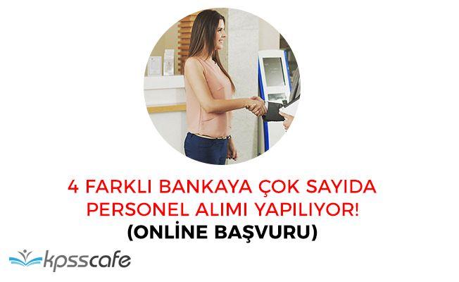 4 Farklı Bankaya Çok Sayıda Personel Alımı Yapılıyor! Online Başvuru