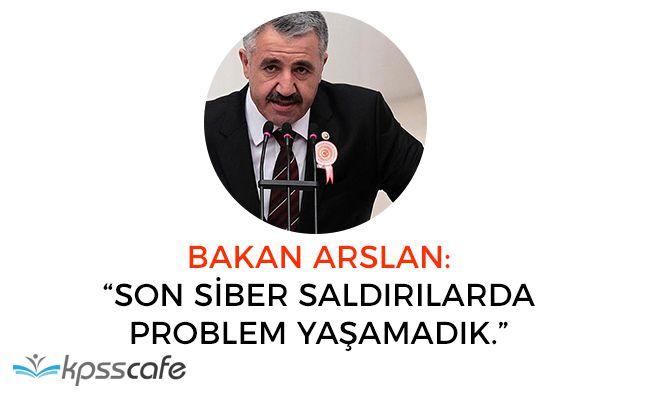 """Bakan Ahmet Arslan: """"Siber Saldırılarda Problem Yaşamadık"""""""