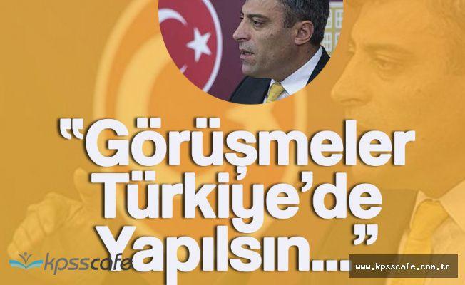 """CHP'li Öztürk : """"Görüşmeler Türkiye'de Yapılsın"""""""