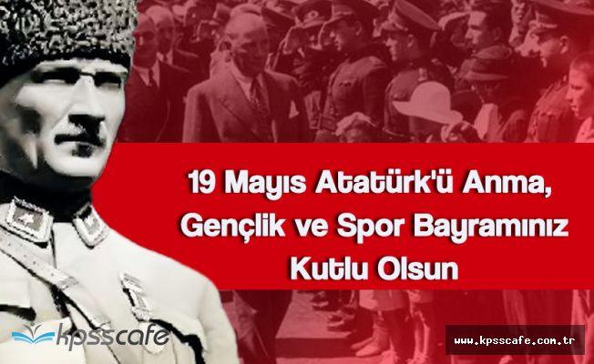 19 Mayıs Atatürk'ü Anma, Gençlik ve Spor Bayramı Mesajları ve Tarihçesi