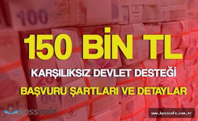 Devletten Gençlere 150 Bin Lira Karşılıksız Destek! Başvurular Şartları ve Detaylar