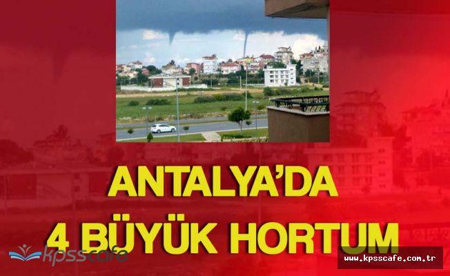 Antalya'da 4 Büyük Hortum Vatandaşları Korkuttu